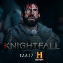 Knightfall – Series Premiere History 6/12/2017.